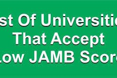 List of Top Universities That Accept Below 180 In JAMB Score For Admission 2020